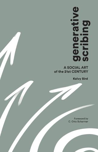 Generative Scribing: A Social Art of the 21st Century (Paperback)
