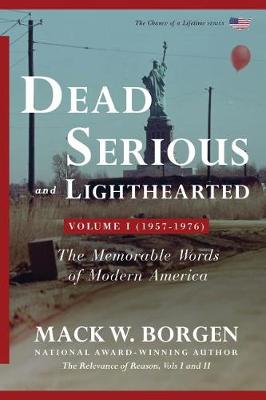 Dead Serious and Lighthearted: The Memorable Words of Modern America (Volume 1 -- 1957-1976) (Paperback)