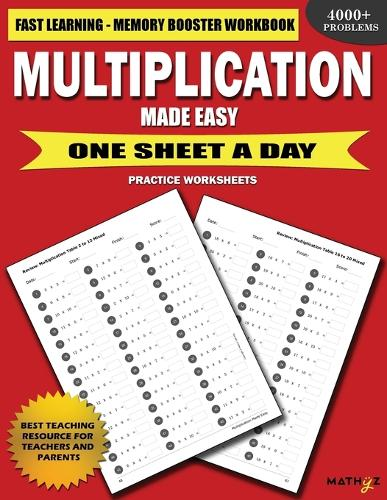 Multiplication Made Easy: Fast Learning Memory Booster Workbook One Sheet a Day Practice Worksheets (Paperback)