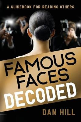 Famous Faces Decoded: A Guidebook for Reading Others (Paperback)