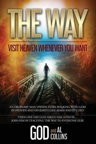 The Way: Visit Heaven Whenever You Want (Paperback)