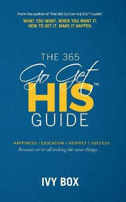 The 365 Go Get HIS Guide: What You Want, When You Want It, How to Get It, Make It Happen (Paperback)