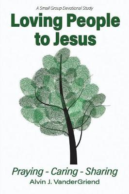 Loving People to Jesus: Praying-Caring-Sharing (Paperback)