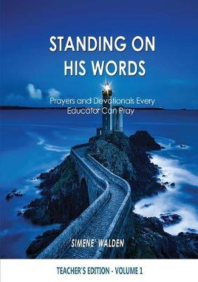Standing on His Words: Prayers and Devotionals Every Educator Can Pray (Paperback)