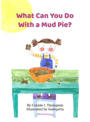 What Can You Do with a Mud Pie? (Hardback)
