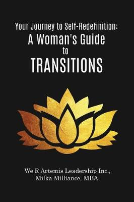 Your Journey to Self-Redefinition: A Woman's Guide to Transitions (Paperback)