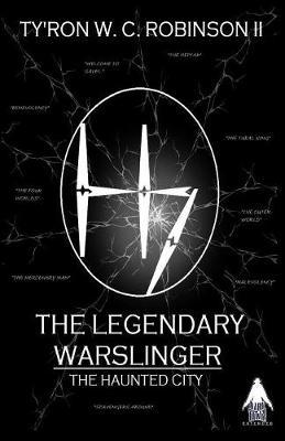 The Legendary Warslinger: The Haunted City - Haunted City Saga 1 (Paperback)