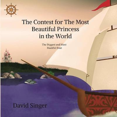 The Contest for the Most Beautiful Princess in the World: The Biggest and Most Beautiful Boat in the World (Paperback)