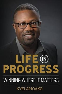 Life In Progress: Winning Where It Matters (Paperback)