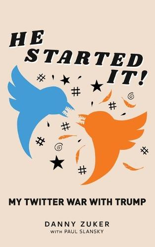 He Started It!: My Twitter War with Trump (Paperback)