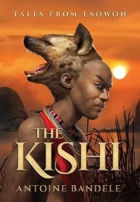 The Kishi - Tales from Esowon 1 (Hardback)