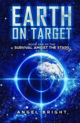 Earth on Target (Survival Amidst the Stars) - Survival Amidst the Stars 1 (Paperback)
