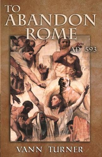 To Abandon Rome: Ad 593 - Tribonian Trilogy 2 (Paperback)