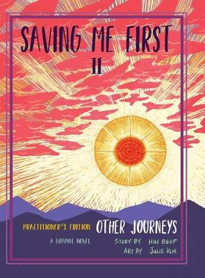 Saving Me First 2: Other Journeys (Practitioner's Edition) - Saving Me First 2 (Hardback)