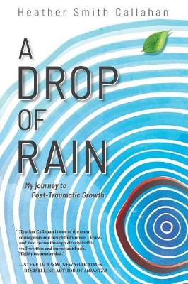 A Drop of Rain: My Journey to Post-Traumatic Growth (Paperback)