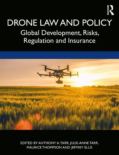 Drone Law and Policy: Global Development, Risks, Regulation and Insurance (Paperback)