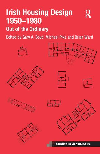 Irish Housing Design 1950 - 1980: Out of the Ordinary (Paperback)