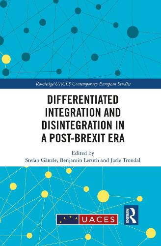 Differentiated Integration and Disintegration in a Post-Brexit Era (Paperback)