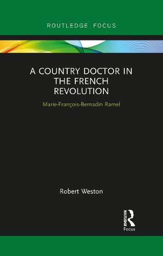 A Country Doctor in the French Revolution: Marie-Francois-Bernadin Ramel (Paperback)