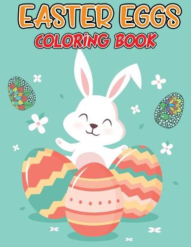 Easter Eggs Coloring Book: Amazing Easter Egg Designs for Relaxation, Fun Color Pages for Adults and Kids (Paperback)