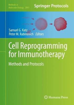 Cell Reprogramming for Immunotherapy: Methods and Protocols - Methods in Molecular Biology 2097 (Hardback)