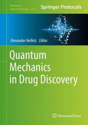 Quantum Mechanics in Drug Discovery - Methods in Molecular Biology 2114 (Hardback)