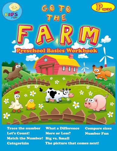 Go to the Farm: basic activity Workbooks for Preschool ages 3-5 and Math Activity Book with Number Tracing, Counting, Categorizing. - Preschool and Kindergarten Math Activity Workbook 1 (Paperback)