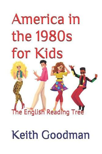 America in the 1980s for Kids: The English Reading Tree - English Reading Tree 59 (Paperback)
