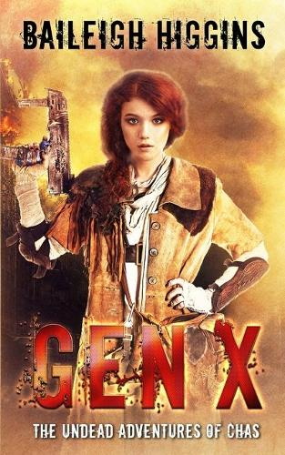 Gen X: The Undead Adventures of Chas - The Undead Adventures of Chas 3 (Paperback)