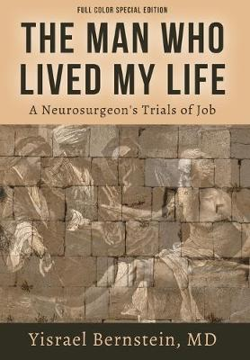 The Man Who Lived My Life: A Neurosurgeon's Trials of Job (Hardback)