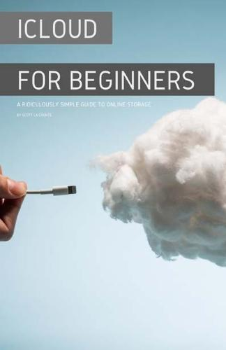 Icloud for Beginners: A Ridiculously Simple Guide to Online Storage (Paperback)