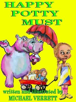Happy Potty Must: Happy Potty Must and Lily (Hardback)