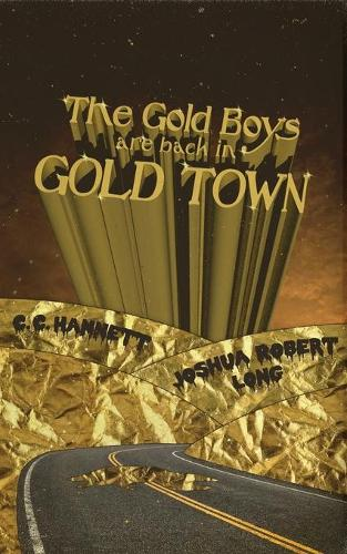 The Gold Boys Are Back In Gold Town (Paperback)