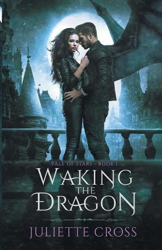 Waking the Dragon - Vale of Stars 1 (Paperback)