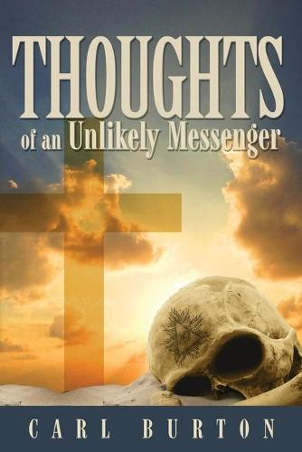 Thoughts of an Unlikely Messenger (Paperback)