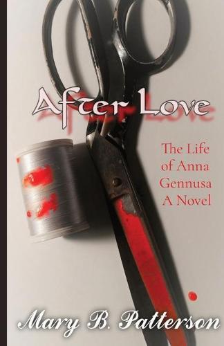 After Love: The Life of Anna Gennusa A Novel (Paperback)