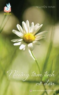 Nhung tam tinh co don: Van dung loi Phat day trong cuoc song (Paperback)