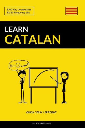 Learn Catalan - Quick / Easy / Efficient: 2000 Key Vocabularies (Paperback)
