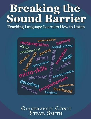 Breaking the Sound Barrier: Teaching Language Learners How to Listen (Paperback)