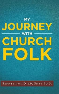 My Journey with Church Folk (Hardback)