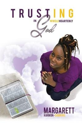 Trusting in God Wholeheartedly (Paperback)