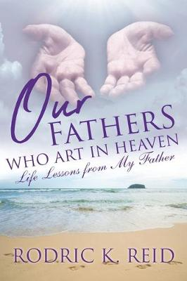 Our FatherS Who Art in Heaven: Life Lessons from My Father (Paperback)