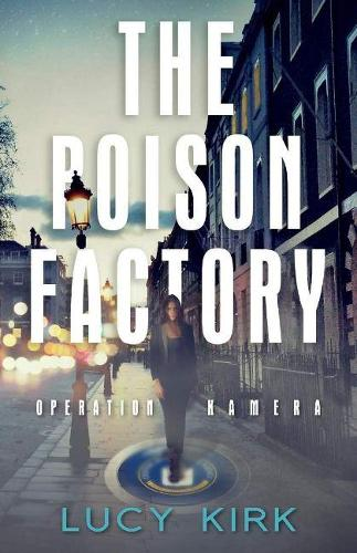 The Poison Factory: Operation Kamera (Paperback)