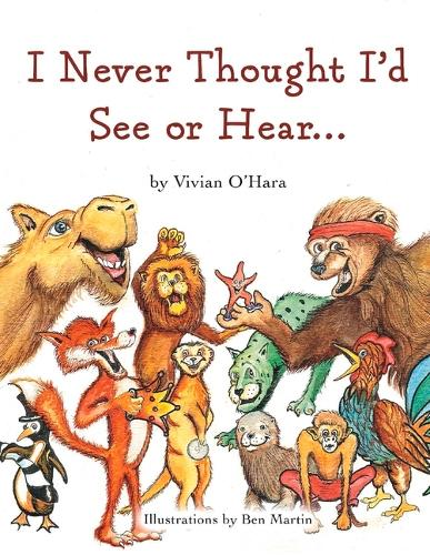 I Never Thought I'd See or Hear... (Paperback)