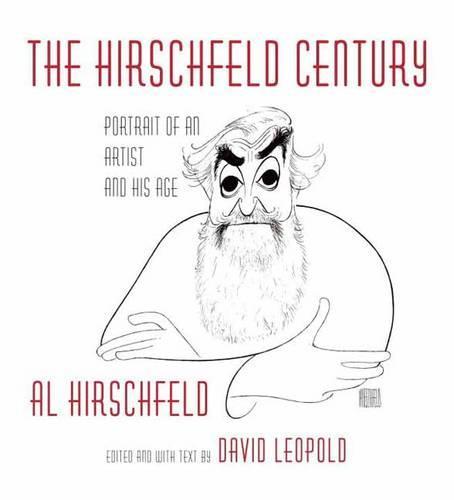 Hirschfeld Century: Portrait of an Artist and His Age (Hardback)