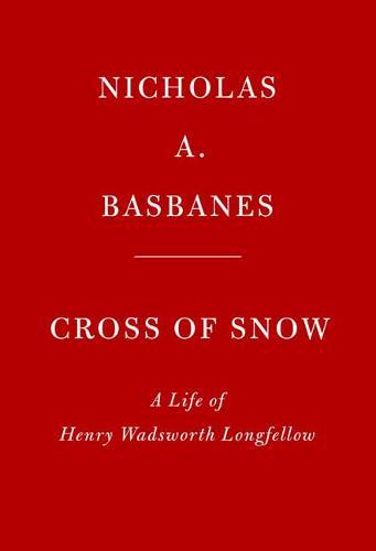 Cross of Snow: A Life of Henry Wadsworth Longfellow (Hardback)