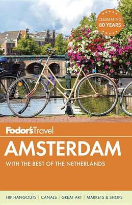 Fodor's Amsterdam: With the Best of the Netherlands - Full-Color Travel Guide 4 (Paperback)