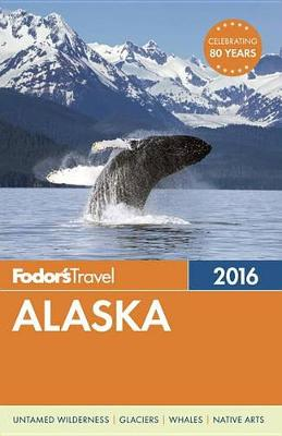 Fodor's Alaska 2016 (Paperback)