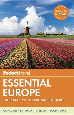 Fodor's Essential Europe: The Best of 25 Exceptional Countries - Fodor's Essential Europe 3 (Paperback)