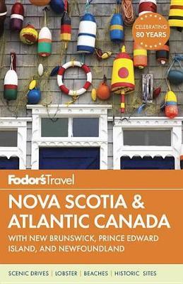 Fodor's Nova Scotia & Atlantic Canada (Paperback)